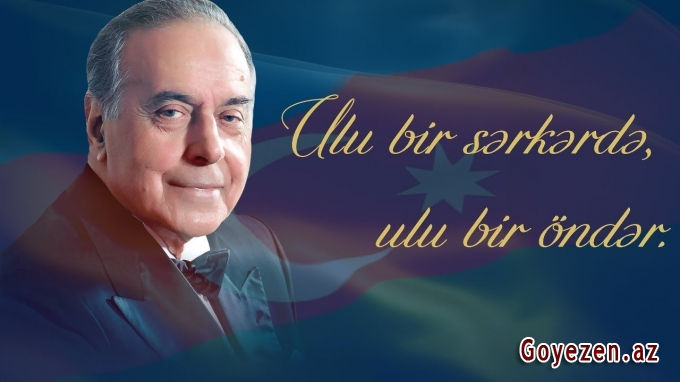 Ulu Öndər Heydər Əliyev xalqın xilaskarıdır